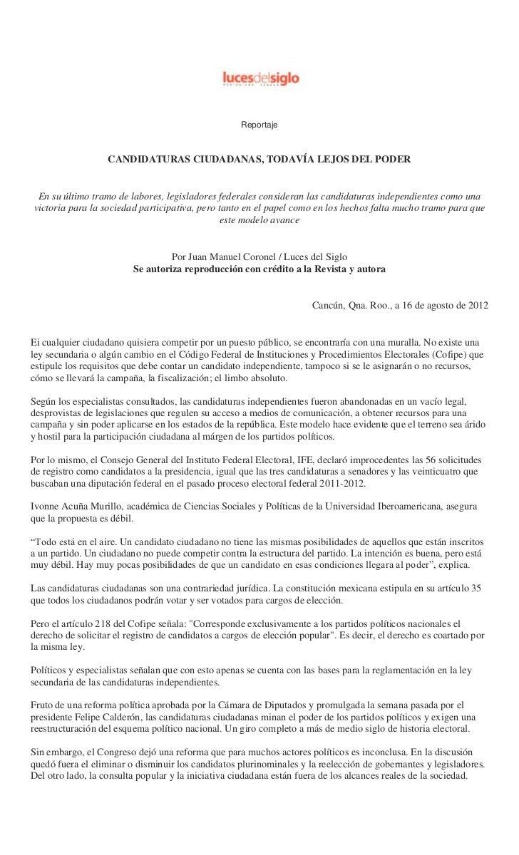 Reportaje                   CANDIDATURAS CIUDADANAS, TODAVÍA LEJOS DEL PODER En su último tramo de labores, legisladores f...