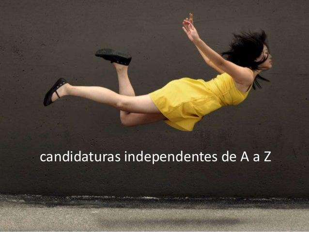 candidaturas independentes de A a Z