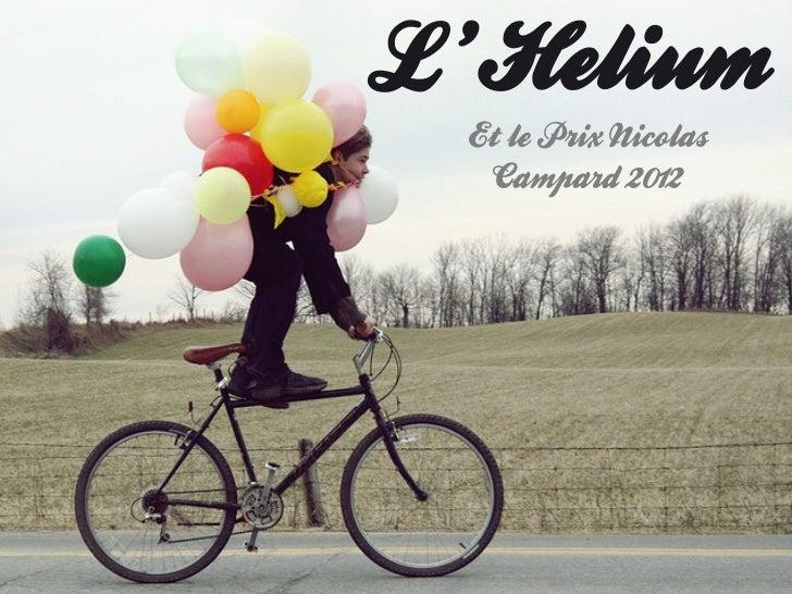 L 'Helium  Et le Prix Nicolas   Campard 2012