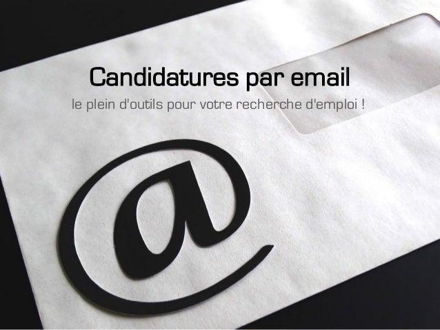 Candidatures par email le plein d'outils pour votre recherche d'emploi !
