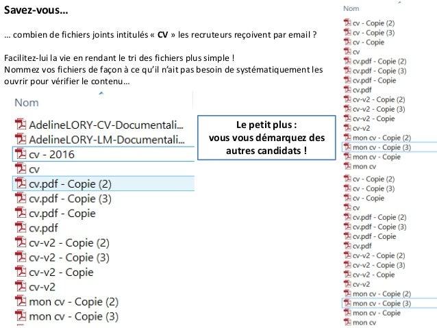 Savez-vous… … combien de fichiers joints intitulés « CV » les recruteurs reçoivent par email ? Facilitez-lui la vie en ren...