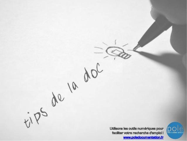 Utilisons les outils numériques pour faciliter votre recherche d'emploi ! www.poledocumentation.fr