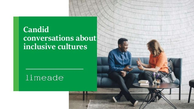 Candid conversations about inclusive cultures