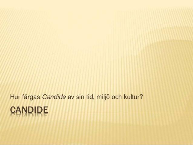 CANDIDE Hur färgas Candide av sin tid, miljö och kultur?