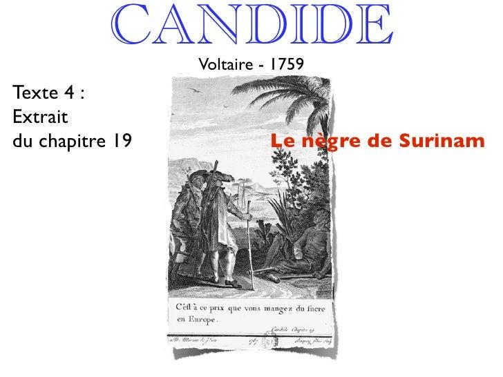CANDIDE                  Voltaire - 1759 Texte 4 : Extrait du chapitre 19             Le nègre de Surinam
