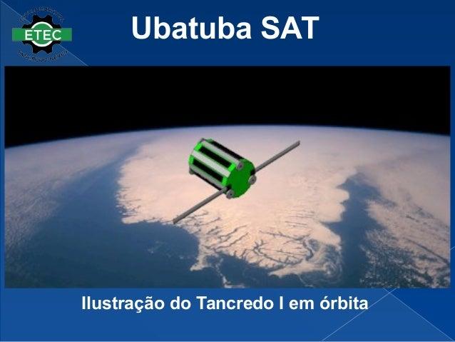 Ubatuba SAT Ilustração do Tancredo I em órbita