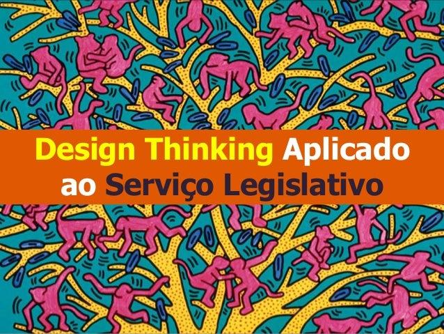 Design Thinking Aplicado ao Serviço Legislativo