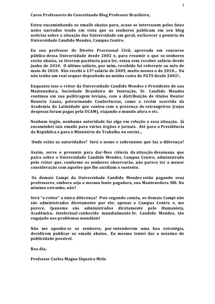 1Caros Professores do Conceituado Blog Professor Brasileiro,Estou encaminhando os emails abaixo para, acaso se interessem ...