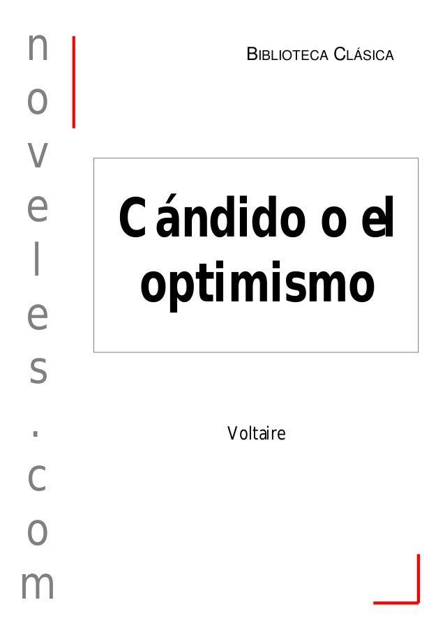 n o v e l e s . c o m Cándido o el optimismo Voltaire BIBLIOTECA CLÁSICA
