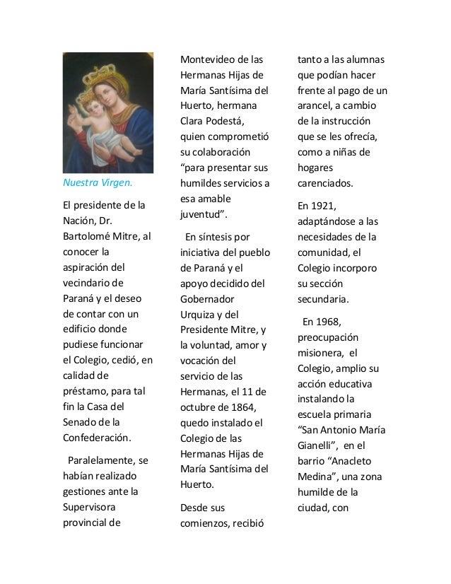 Nuestra Virgen. El presidente de la Nación, Dr. Bartolomé Mitre, al conocer la aspiración del vecindario de Paraná y el de...