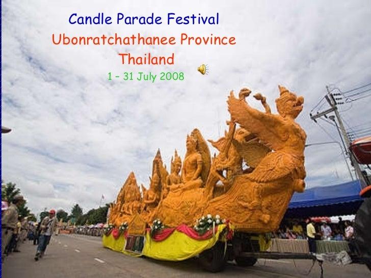 Candle Parade Festival  Ubonratchathanee Province  Thailand 1 – 31 July 2008