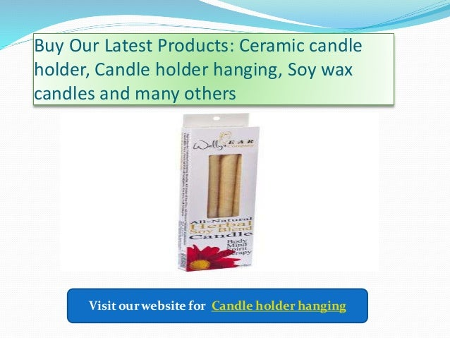 Buy Our Latest Products: Ceramic candle holder, Candle holder hanging, Soy wax candles and many others Visit our website f...
