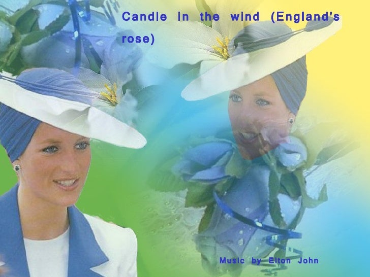 Music by Elton John Candle in the wind (England's rose)