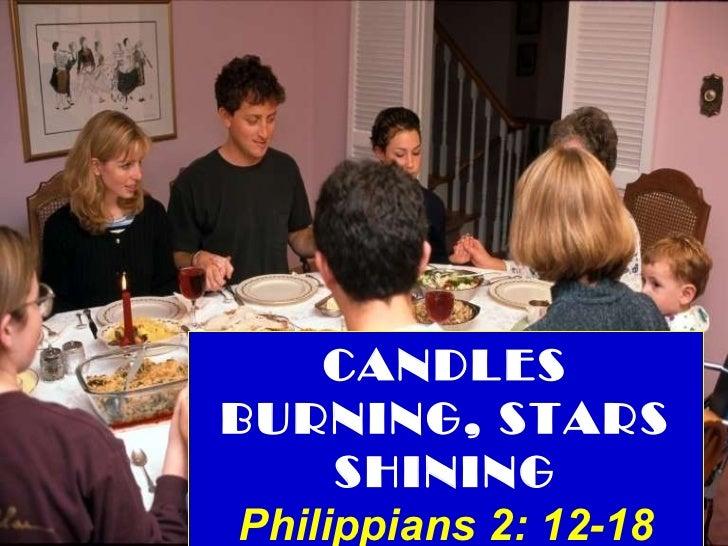 CANDLES BURNING, STARS SHINING Philippians 2: 12-18