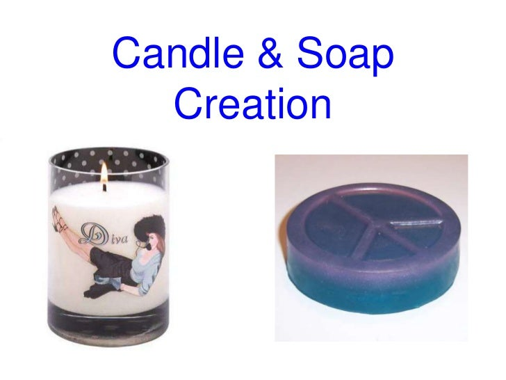 Candle & Soap  Creation