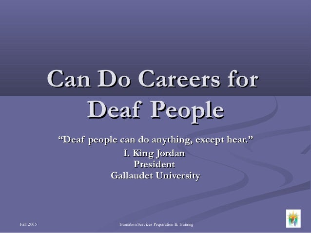 "Can Do Careers for               Deaf People            ""Deaf people can do anything, except hear.""                       ..."