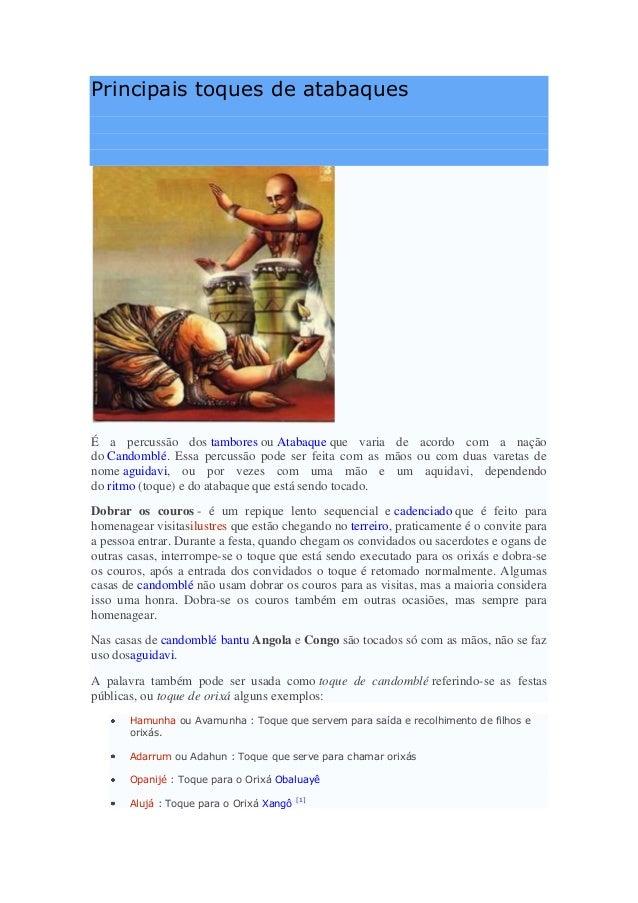 Principais toques de atabaques É a percussão dos tambores ou Atabaque que varia de acordo com a nação do Candomblé. Essa p...
