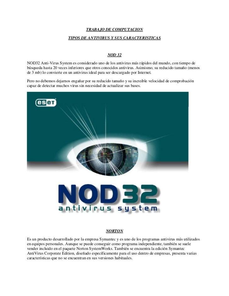 TRABAJO DE COMPUTACION<br />TIPOS DE ANTIVIRUS Y SUS CARACTERISTICAS<br />NOD 32<br />NOD32 Anti-Virus System es considera...