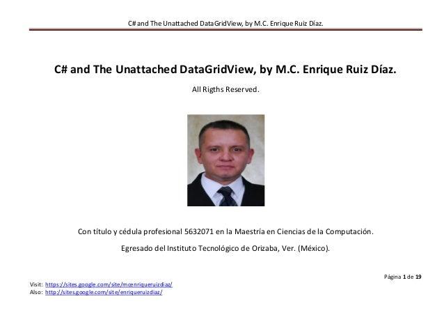 C# and The Unattached DataGridView, by M.C. Enrique Ruiz Díaz.         C# and The Unattached DataGridView, by M.C. Enrique...