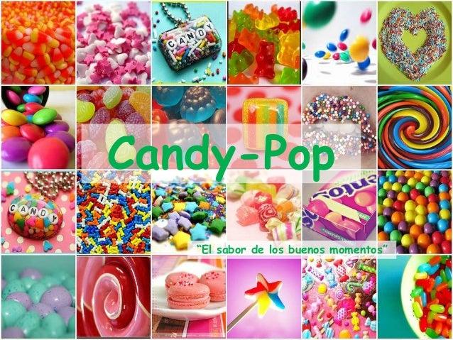 """Candy-Pop   """"El sabor de los buenos momentos"""""""