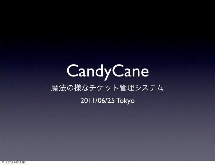 CandyCane                 2011/06/25 Tokyo2011   6   25