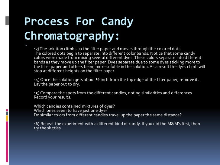 candy chromatography lab report Chem lab report (paper chromatography)  experiment 20 paper chromatography objective to illustrate the use of paper chromatography for the separation and.