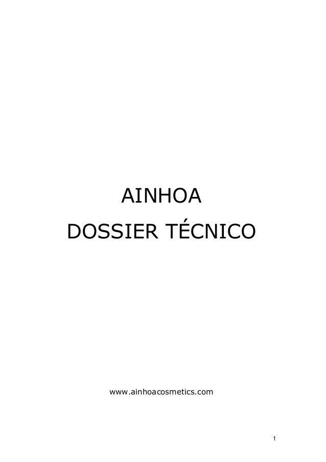 AINHOADOSSIER TÉCNICO   www.ainhoacosmetics.com                             1