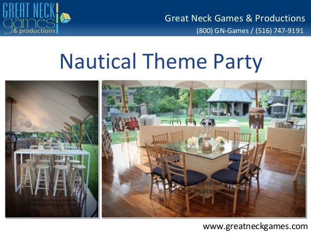 (800) GN-Games / (516) 747-9191 www.greatneckgames.com Great Neck Games & Productions Nautical Theme Party