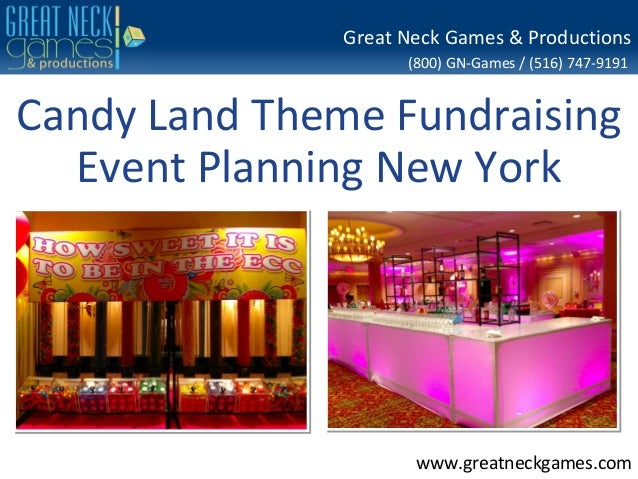 (800) GN-Games / (516) 747-9191 www.greatneckgames.com Great Neck Games & Productions Candy Land Theme Fundraising Event P...