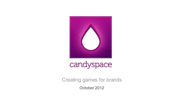 Creating games for brands       October 2012