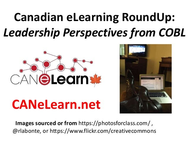 Canadian eLearning RoundUp: Leadership Perspectives from COBL Images sourced or from https://photosforclass.com/ , @rlabon...