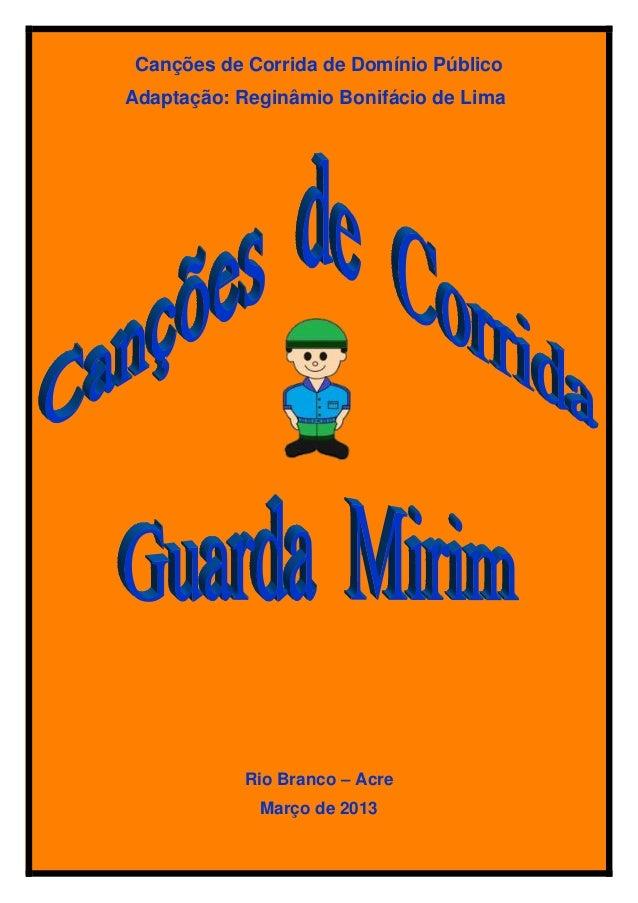 Canções de Corrida de Domínio PúblicoAdaptação: Reginâmio Bonifácio de Lima            Rio Branco – Acre             Março...