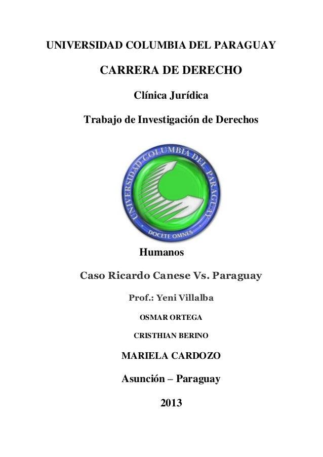 UNIVERSIDAD COLUMBIA DEL PARAGUAY  CARRERA DE DERECHO Clínica Jurídica Trabajo de Investigación de Derechos  Humanos Caso ...