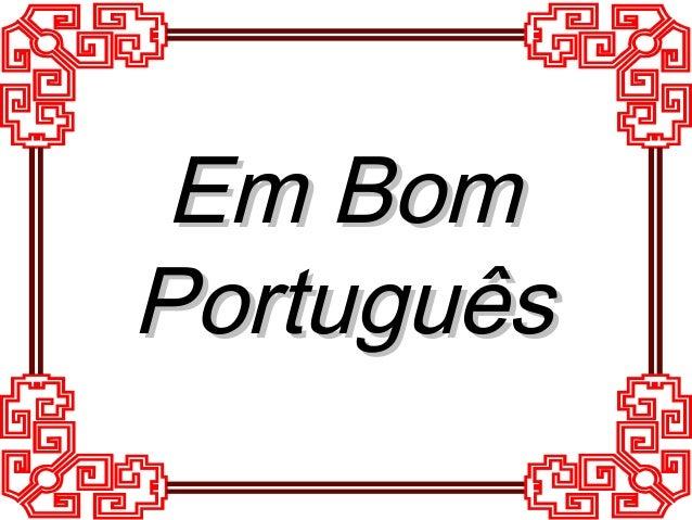 Em BomEm Bom PortuguêsPortuguês