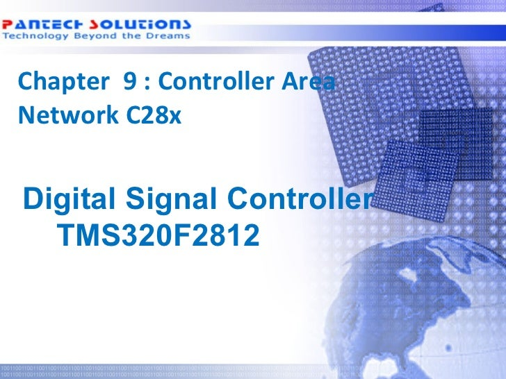 Chapter 9 : Controller Area Network C28x  Digital Signal Controller    TMS320F2812Technology beyond the Dreams™   Copyrigh...