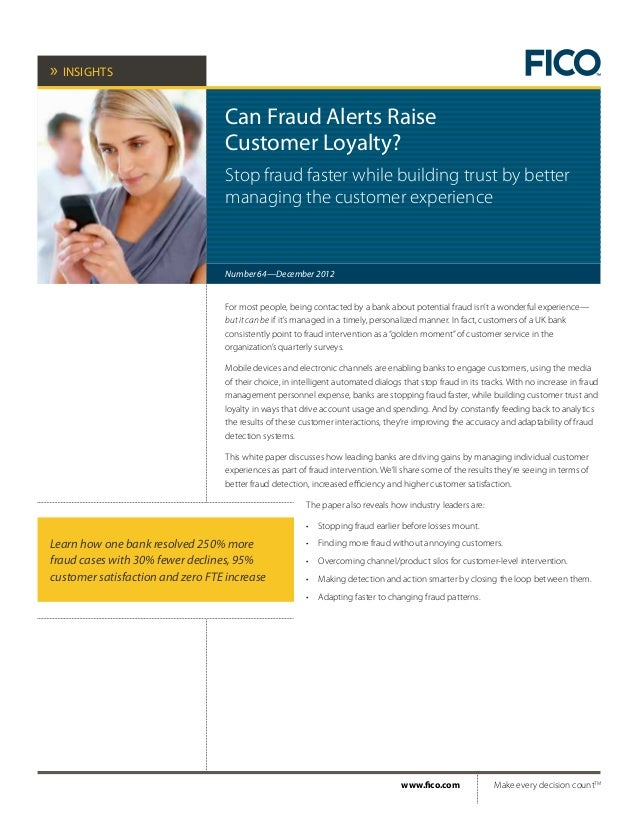 »» insightsCan Fraud Alerts RaiseCustomer Loyalty?Stop fraud faster while building trust by bettermanaging the customer ex...