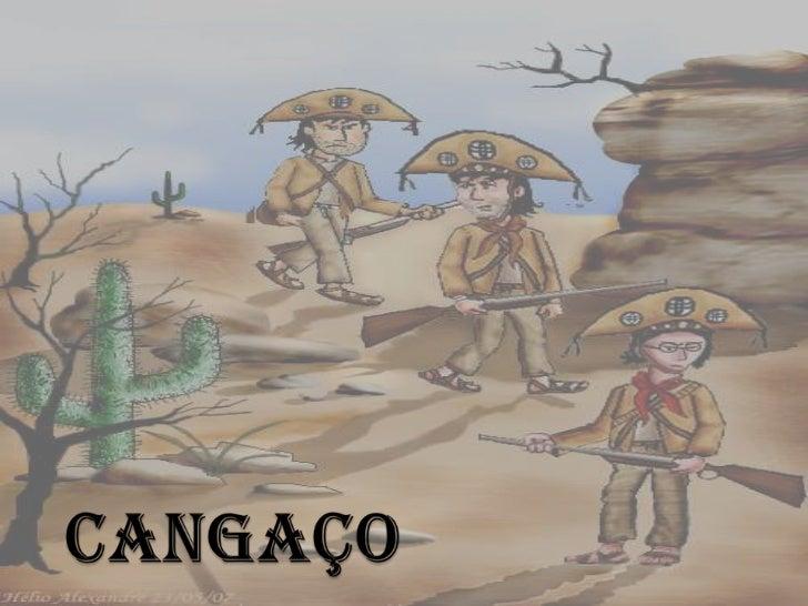 O Cangaço foi um fenômeno ocorrido no nordeste brasileiro de meados do séculoXIX ao início do século XX. O cangaço tem    ...