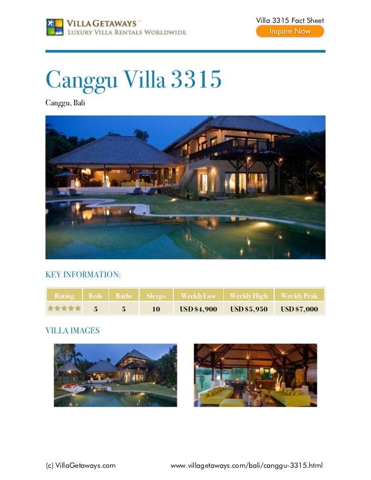 Villa 3315 Fact SheetCanggu Villa 3315Canggu, BaliKEY INFORMATION:  Rating       Beds   Baths   Sleeps     Weekly Low    W...