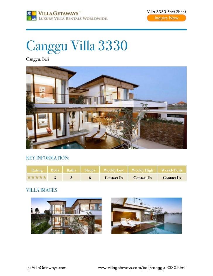 Villa 3330 Fact SheetCanggu Villa 3330Canggu, BaliKEY INFORMATION:  Rating       Beds     Baths   Sleeps     Weekly Low   ...