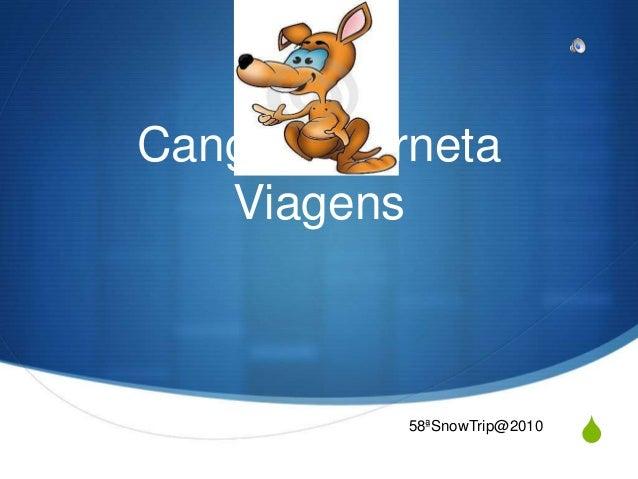 S Canguru Perneta Viagens 58ªSnowTrip@2010