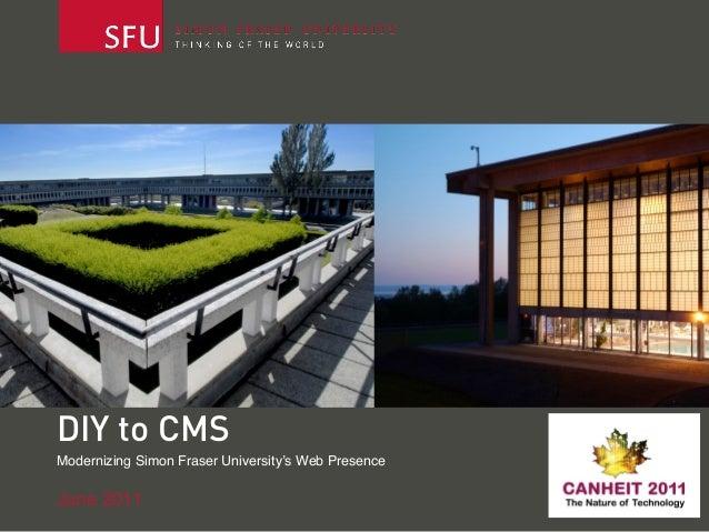 DIY to CMSModernizing Simon Fraser University's Web PresenceJune 2011