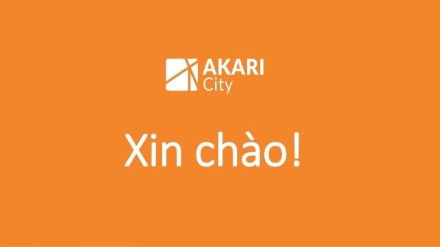 Lễ giới thiệu dự án AKARI CITY Xin chào!