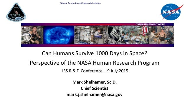 National Aeronautics and Space Administration Human Research Program Can Humans Survive 1000 Days in Space? Perspective of...
