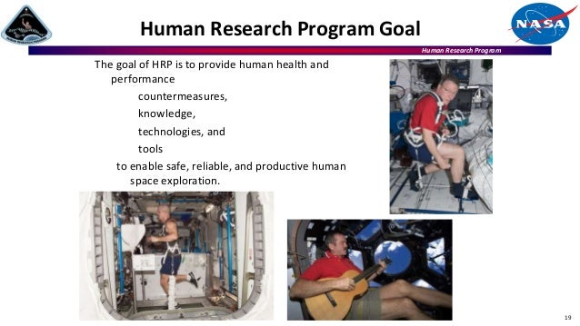 Human Research Program Human Research Program Goal The goal of HRP is to provide human health and performance countermeasu...