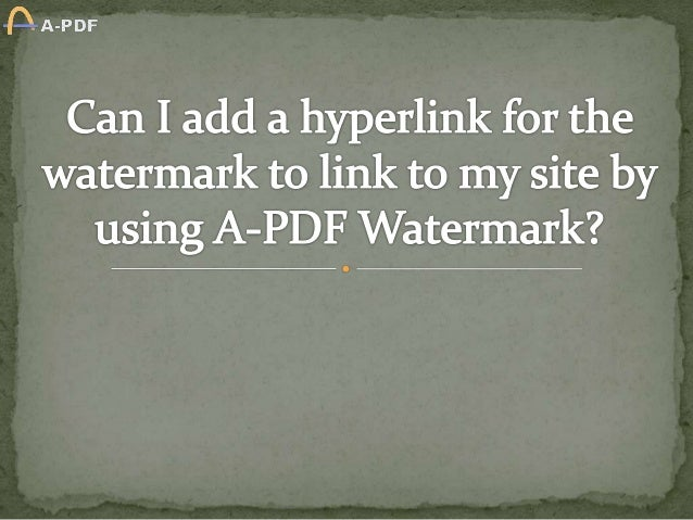 I used your A-PDF Watermark to add text watermarks and image watermarks to my PDF files, I wonder if this software provide...