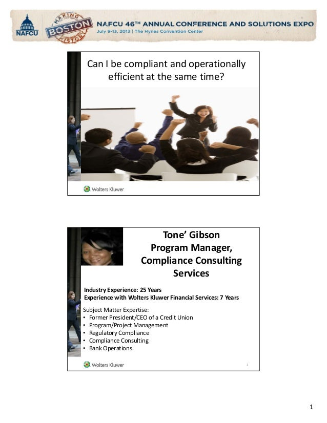 Can I be compliant and operationally  efficient at the same time?  Tone' Gibson Program Manager,  Compliance Consulting  S...