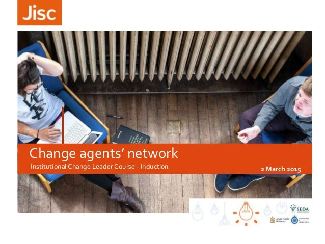 Institutional Change Leader Course - Induction 2 March 2015 Change agents' network