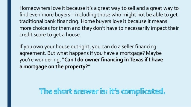 Can I Do Owner Financing In Texas If I Have A Mortgage On The Propert