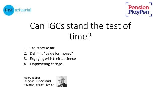 """Can IGCs stand the test of time? 1. The story so far 2. Defining """"value for money"""" 3. Engaging with their audience 4. Empo..."""