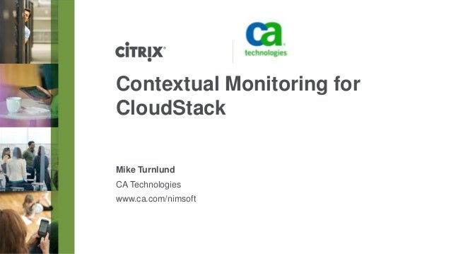 PARTNER LOGO HERE  Contextual Monitoring for CloudStack Mike Turnlund CA Technologies www.ca.com/nimsoft